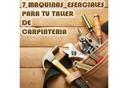 7 Maquinas para Taller de Carpintería